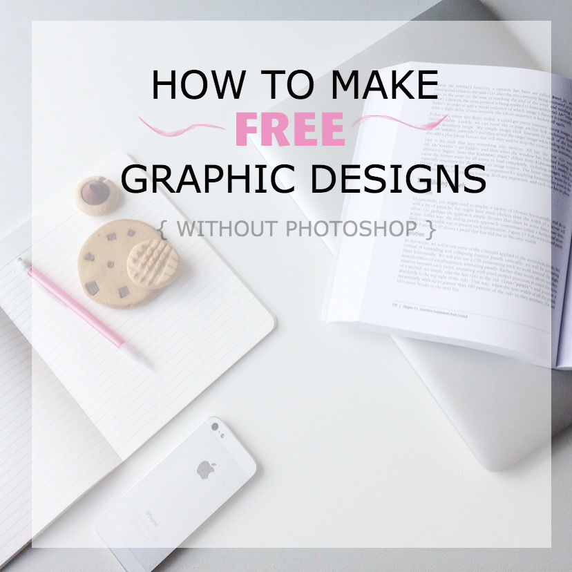 No Photoshop? No problem. How to make free Graphic Designs